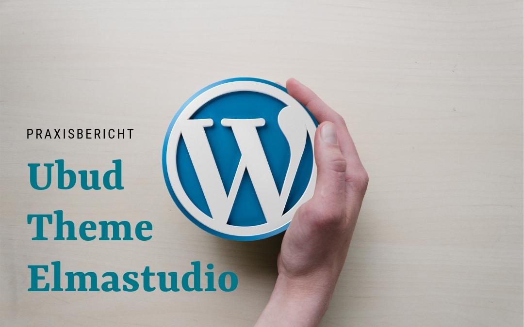 UBUD WordPress Theme von Elmastudio – Ein Praxisbericht